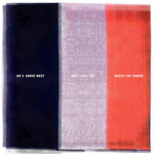 """Jay-Z & Kanye West Reveal Cover Art For Single """"Why I Love You"""""""