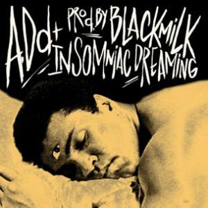 A.Dd+ - Insomniac Dreaming [Prod. Black Milk]