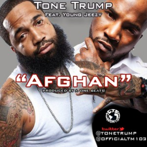 Tone Trump f. Young Jeezy - Afghan [Prod. A One Beats]