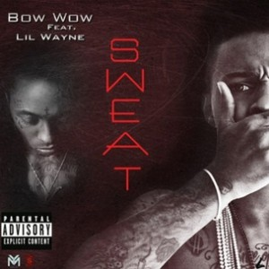 Bow Wow f. Lil Wayne - Sweat