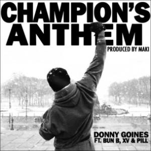 Donny Goines f. Bun B, Pill, XV & DJ Corbett - Champions Anthem