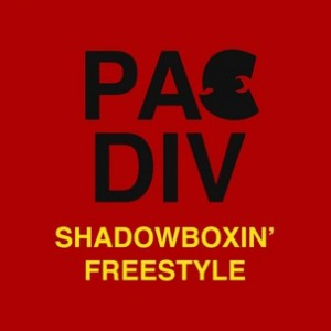Pac Div - Shadowboxin' Freestyle