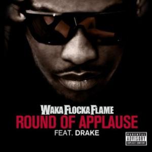 Waka Flocka Flame f. Drake - Round Of Applause Rmx [Prod. Lex Luger]