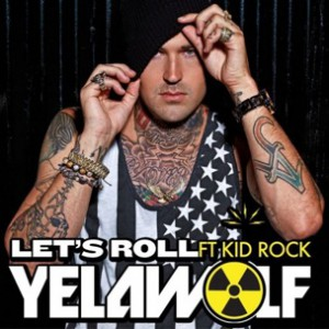Yelawolf f. Kid Rock - Let's Roll