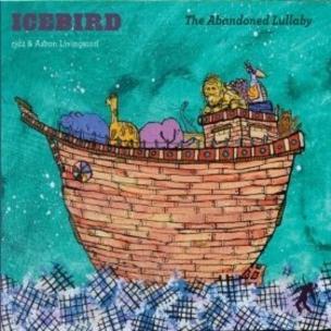Icebird (rjd2 x Aaron Livingston) - The Abandoned Lullaby