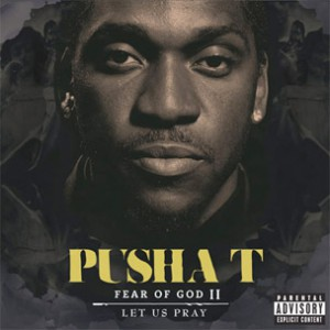 """Pusha T Announces Release Date For """"Fear Of God II: Let Us Pray"""""""