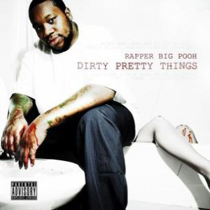 Rapper Big Pooh - Dirty Pretty Things