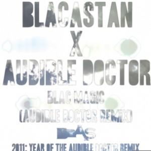 Blacastan - Blac Magic (Audible Doctor Rmx)