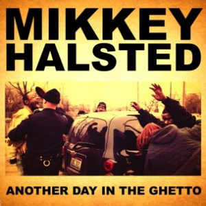 Mikkey Halstead - Another Day In The Ghetto