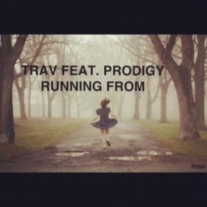 Trav f. Prodigy - Running From