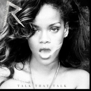 Rihanna f. Jay-Z - Talk That Talk