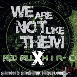 Red Pill & Hir-O - We Are Not Like Them