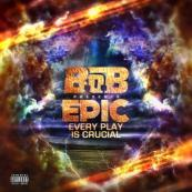 B.O.B. - EPIC (Every Play Is Crucial)