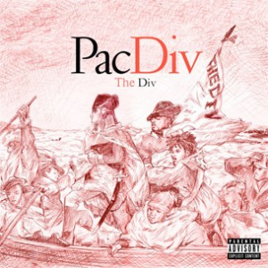 "Pac Div Reveals Tracklist & Cover Art For ""The Div"""