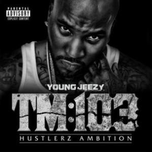 Young Jeezy - TM:103 Hustlerz Ambition (Album Snippets)