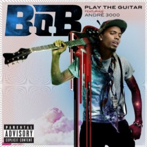 B.o.B. f. Andre3000 - Play The Guitar