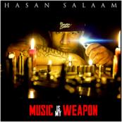 Hasan Salaam - Music Is My Weapon