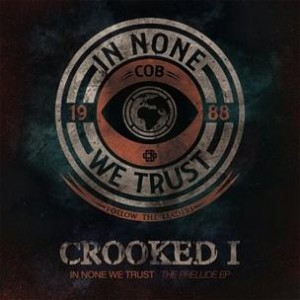 Crooked I - In None We Trust EP