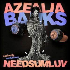 Azealia Banks - NEEDSUMLUV [Prod. Machinedrum]