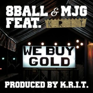 8Ball & MJG f. Big K.R.I.T. - We Buy Gold [Prod. Big K.R.I.T.]