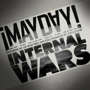 MAYDAY! f. M1 & Reks - Internal Wars