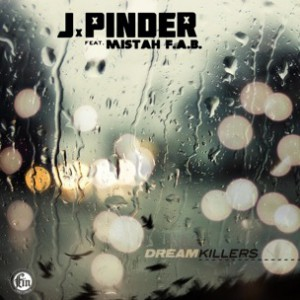J. Pinder f. Mistah F.A.B. - Dream Killers