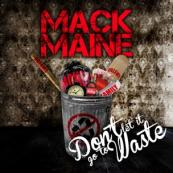 Mack Maine - Don't Let It Go To Waste
