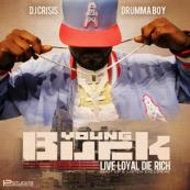 Young Buck - Live Loyal Die Rich