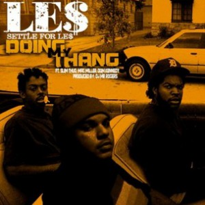 L.E.$. f. Slim Thug, Mac Miller & Dom Kennedy - Doing My Thang