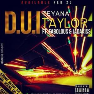 Teyana Taylor f. Fabolous & Jadakiss - DUI [Prod. Hit-Boy]
