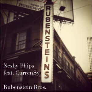 Nesby Phips f. Curren$y - Rubenstein Brothers
