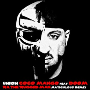 MF DOOM & R.A. The Rugged Man - Coco Mango Rmx [Prod. maticulous]
