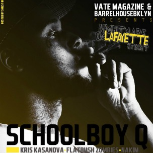 VATE Magazine & BarrelhouseBKLYN Presents Schoolboy Q Live In New York City
