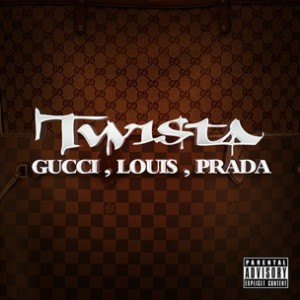 Twista - Gucci, Louis, Prada