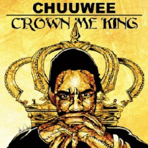 Chuuwee f. DJ Next - The Crown Don't Make You A King [Prod. Audible Doctor]