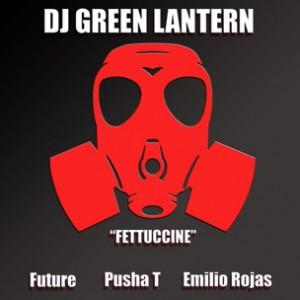 DJ Green Lantern f. Emilo Rojas, Pusha T & Future - Fettuccine