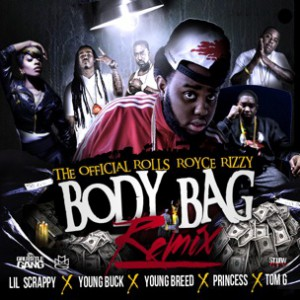Rolls Royce Rizzy Ft. Young Buck, Lil Scrappy, Princess, Tom G & Young Breed - Body Bag Rmx