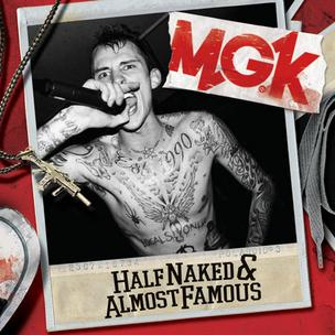 Machine Gun Kelly - Half Naked and Almost Famous EP