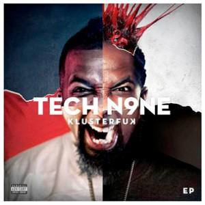 """Tech N9ne """"Klusterfuk"""" EP Artwork, Tracklist"""