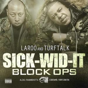 """Turf Talk & Laroo """"Sick-Wid-It: Block Ops"""" Tracklist, E-40, C-Bo Featured"""