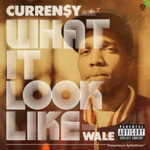 Curren$y f. Wale - What it Look Like