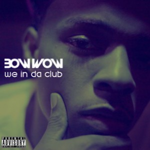 Bow Wow - We In Da Club [Prod. DJ Mustard]