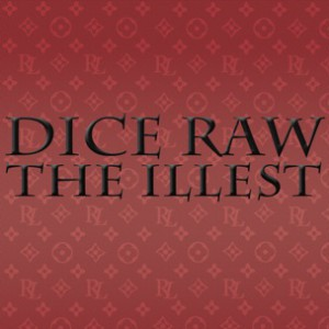 Dice Raw - The Illest