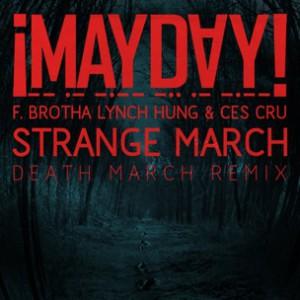 MAYDAY! f. Brotha Lynch Hung & Ces Cru - Death March Rmx