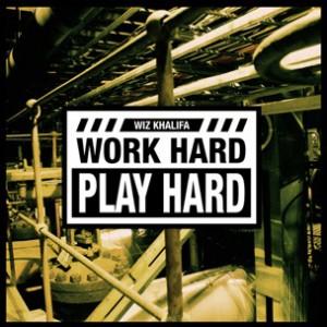 Wiz Khalifa - Work Hard Play Hard