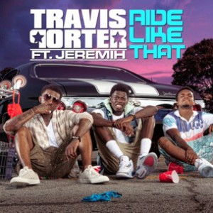 Travis Porter f.  Jeremih - Ride Like That