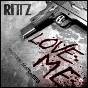 Rittz - Love Me [Prod. Beat Chefs]