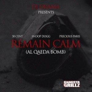 50 Cent f. Snoop Dogg & Precious Paris - Remain Calm (Al Qaeda Bomb)