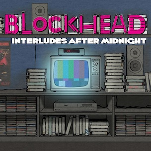"Blockhead To Release ""Interludes After Midnight"" Album In May"