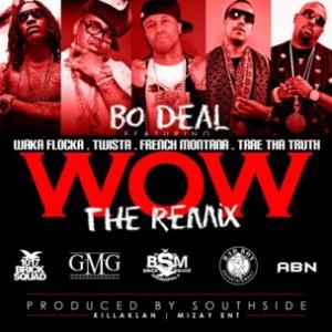 Bo Deal f. Waka Flocka Flame, French Montana, Twista & Trae Tha Truth - Wow Rmx